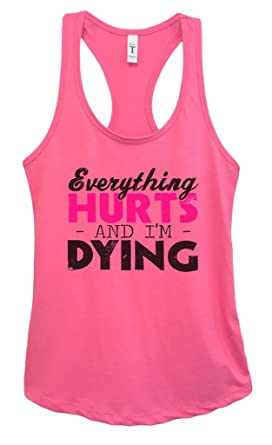 "1ae763699eb997 Women s Junior Running Yoga Tank Top ""Everything Hurts and Im Dying"" Girls  Shirt Small"