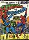 Une aventure de l'araignée N°14 : Superman et Spider-Man, nouvelle aventure. par Shooter