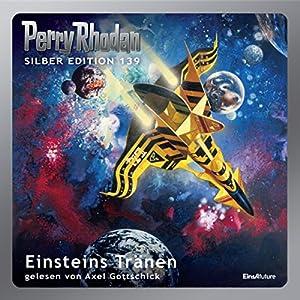 Einsteins Tränen (Perry Rhodan Silber Edition 139) Hörbuch
