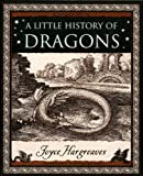 A Little History of Dragons, Joyce Hargreaves, 0802718027