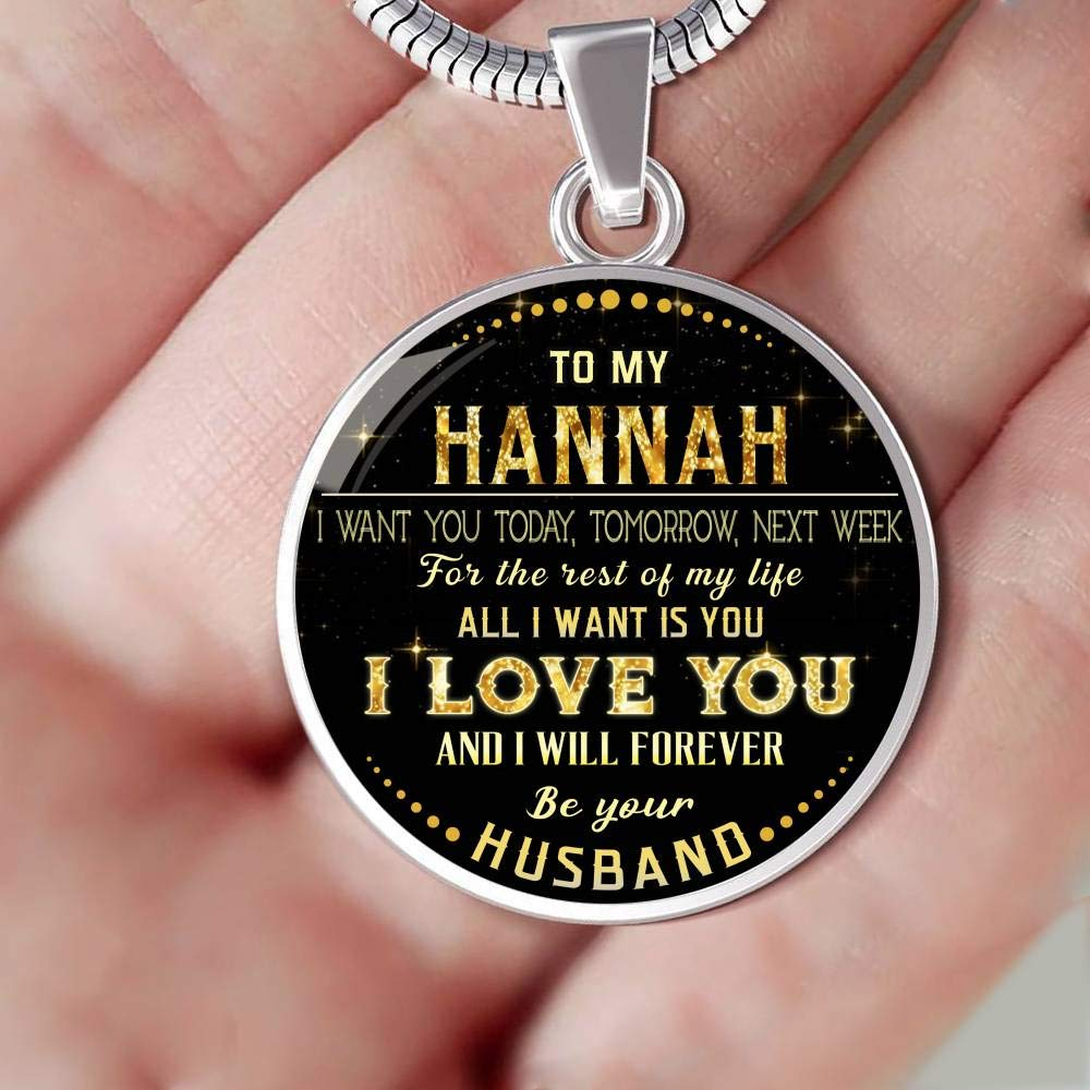 Tomorrow Valentines Gifts for Her Funny Necklace Next Week for The Rest of Life All I Want is You I Love You and I Will Forever Be Your Husband to My Hannah I Want You Today