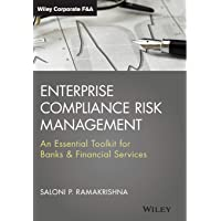 Enterprise Compliance Risk Management: an Essential ToolKit for Banks & Financial Services: An Essential Toolkit for Banks and Financial Services
