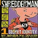 Shredderman: Secret Identity Audiobook by Wendelin Van Draanen Narrated by Daniel Young