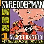 Shredderman: Secret Identity | Wendelin Van Draanen