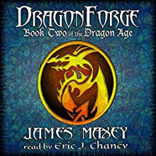 Dragonforge: Bitterwood Series, Book 2 Audiobook by James Maxey Narrated by Eric Joseph Chancy
