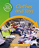 Clothes and Toys (Reduce, Reuse, Recycle)