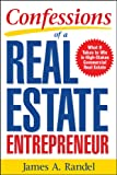 Confessions of a Real Estate Entrepreneur: What It Takes to Win in High-Stakes Commercial Real Estate: What it Takes to…