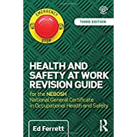 Health and Safety at Work Revision Guide: for the NEBOSH National General Certificate in Occupational Health and Safety
