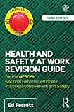 img - for Health and Safety at Work Revision Guide: for the NEBOSH National General Certificate in Occupational Health and Safety book / textbook / text book