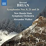 Havergal Brian: Symphonies Nos. 8, 21 & 26 [New Russia State Symphony Orchestra; Alexander Walker] [Naxos: 8573752]