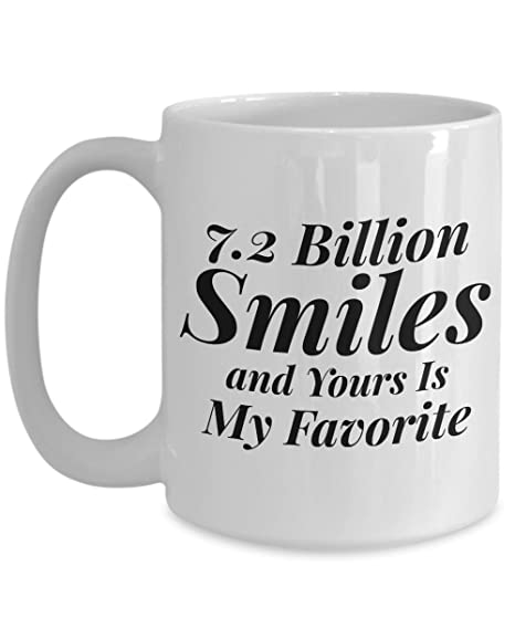7 2 Billion Smiles And Yours Is My Favorite 15 Oz Ceramic Coffee Mug Girlfriend