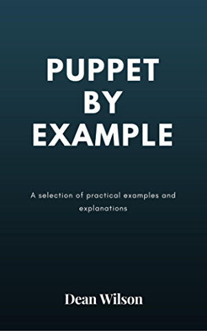 Puppet By Example: A selection of practical puppet examples and explanations