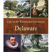 Delaware (Life in the Thirteen Colonies)