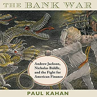 Amazon Com The Bank War Andrew Jackson Nicholas Biddle And The Fight For American Finance Audible Audio Edition Paul Kahan Jared Cram University Press Audiobooks Audible Audiobooks