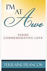I'm At Awe: Poems Commemorating Love Paperback