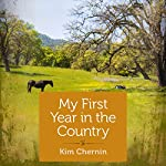 My First Year in the Country | Kim Chernin