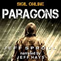 Sigil Online: Paragons Audiobook by Jeff Sproul Narrated by Jeff Hays