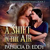 A Shift in the Air: Elemental Shifter Volume 2 | Patricia D. Eddy