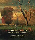 George Inness and the Visionary Landscape