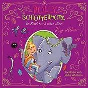 Ein Rüssel kommt selten allein (Polly Schlottermotz 2) | Lucy Astner