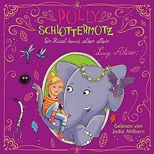 Ein Rüssel kommt selten allein (Polly Schlottermotz 2) Hörbuch