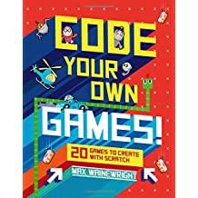Code Your Own Games!: 20 Games to Create with Scratch