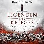Legenden des Krieges: Das blutige Schwert (Thomas Blackstone 1) | David Gilman
