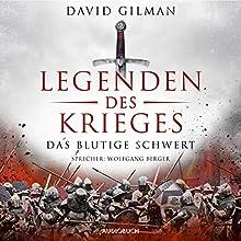 Legenden des Krieges: Das blutige Schwert (Thomas Blackstone 1) Hörbuch von David Gilman Gesprochen von: Wolfgang Berger