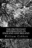 img - for The Protestant Reformation in England and Ireland book / textbook / text book