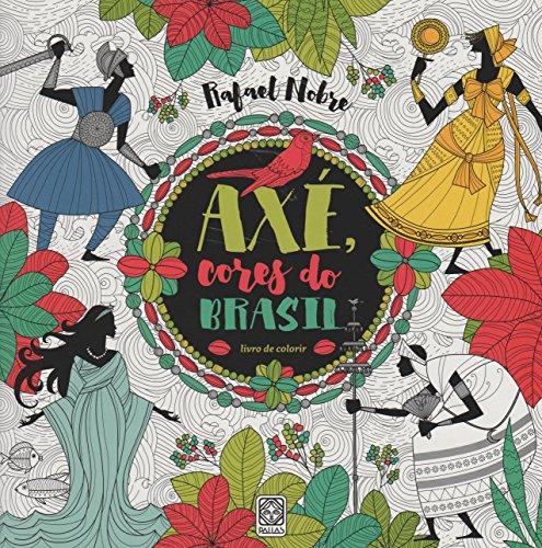 Axé Cores do Brasil - Livro de Colorir