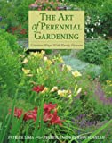 img - for The Art of Perennial Gardening: Creative Ways with Hardy Flowers book / textbook / text book