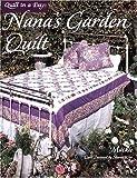 Nana's Garden Quilt, Jeanne Gretton-Mackie, 0922705925