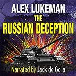 The Russian Deception: The Project, Book 11 | Alex Lukeman