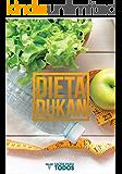 Guia da Dieta Dukan: Cardápio, Receitas e Todo o Passo a Passo para Você Perder Peso Seguindo a Dieta Dukan!