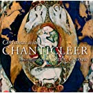 Christmas with Chanticleer & Dawn Upshaw