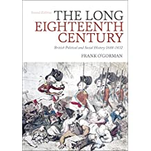 The Long Eighteenth Century: British Political and Social History 1688-1832 (English Edition)