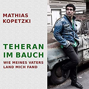 Teheran im Bauch Hörbuch