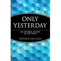 Only Yesterday: An Informal History of the 1920′s: 12
