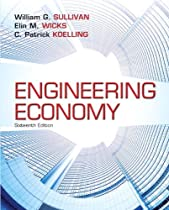 Engineering Economy Plus NEW MyEngineeringLab with Pearson eText -- Access Card Package (16th Edition)