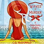 Waves of Murder: Fiona Quinn Mysteries, Volume 3 | C.S. McDonald