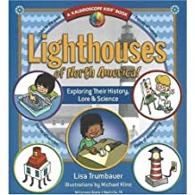 Lighthouses of North America!: Exploring Their History, Lore & Science (Kaleidoscope Kids)