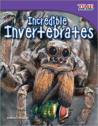 Book Teacher Created Materials - TIME For Kids Informational Text: Incredible Invertebrates - Grade 3 - Guided Reading Level N (Time for Kids Nonfiction Readers)