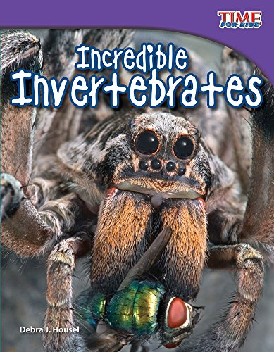 Teacher Created Materials - TIME For Kids Informational Text: Incredible Invertebrates - Grade 3 - Guided Reading Level N