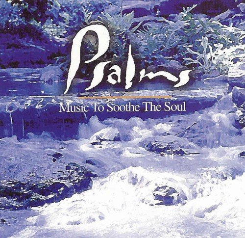 Psalms: Music To Soothe The Soul (Soothe Soul The)