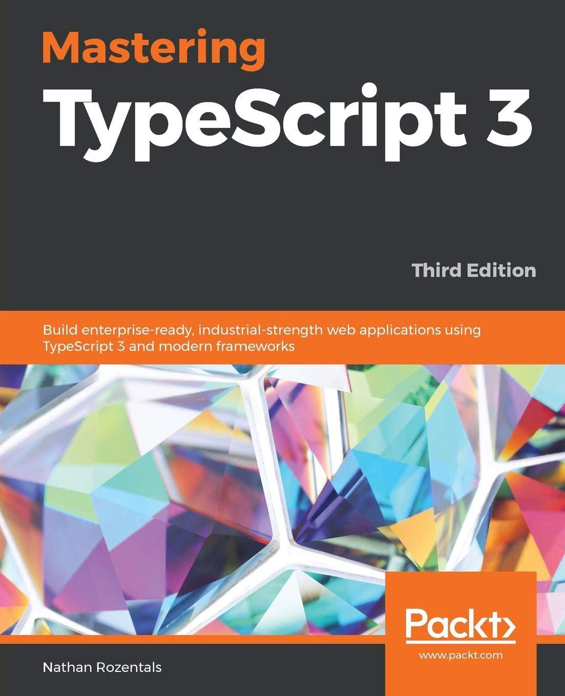 Mastering TypeScript 3 - Third Edition - Livros na Amazon
