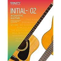 Trinity College London Acoustic Guitar Exam Pieces 2020-2023: Initial-Grade 2