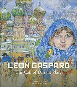 Leon Gaspard: The Call of Distant Places: Forrest Fenn, Carleen