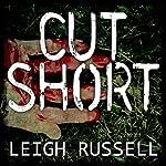 Cut Short: Geraldine Steel Series, Book 1 | Leigh Russell