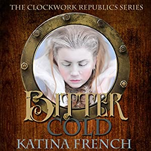 Bitter Cold: A Steampunk Snow Queen Audiobook