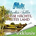 Weiße Nächte, weites Land Hörbuch von Martina Sahler Gesprochen von: Tanja Fornaro
